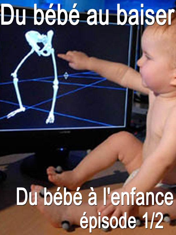 Du bébé au baiser - épisode 1/2 | Berrod, Thierry (Réalisateur)