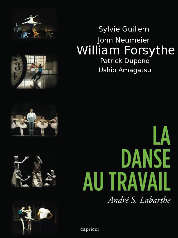 La Danse au travail (3/5) : William Forsythe au travail |