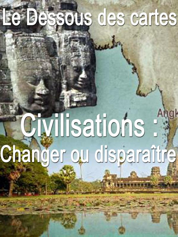Le Dessous des cartes - Civilisations : Changer ou disparaître | Victor, Jean-Christophe (Réalisateur)