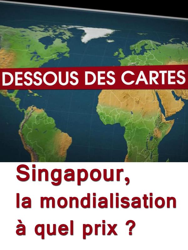Dessous des cartes - Singapour, la mondialisation à quel prix ? | Victor, Jean-Christophe (Réalisateur)