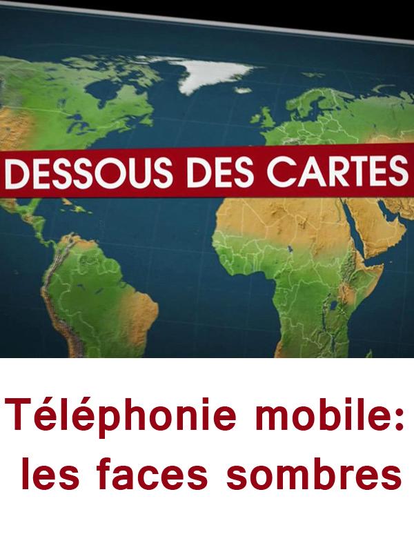 Dessous des cartes - Téléphonie mobile : les faces sombres   Victor, Jean-Christophe (Réalisateur)