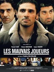 Les Mauvais joueurs | Balekdjian, Frédéric (Réalisateur)