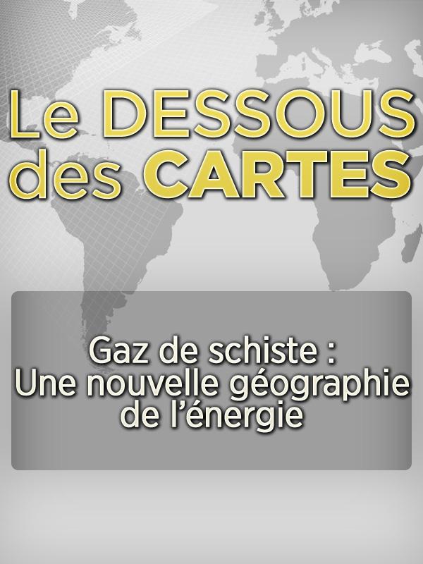 Dessous des Cartes - Gaz de Schiste: une nouvelle géographie de l'energie ? 2/2 | Ramade, Frédéric (Réalisateur)