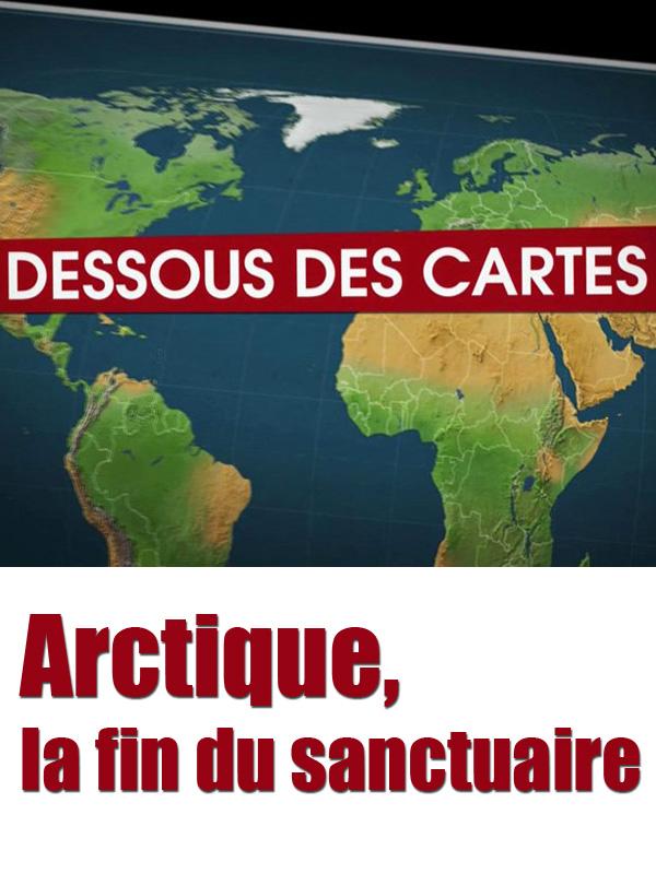 Dessous des cartes - Arctique, la fin du sanctuaire | François, Pierre-Olivier (Réalisateur)