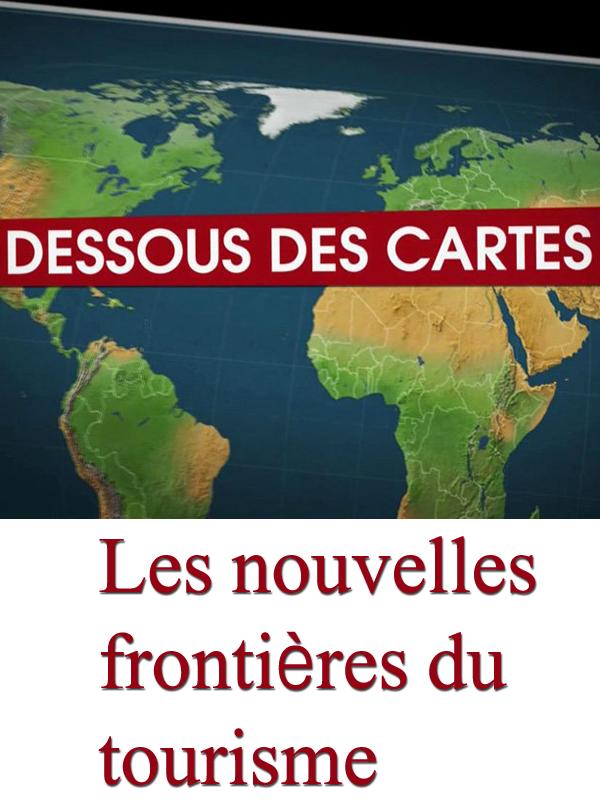 Dessous des cartes - Les nouvelles frontières du tourisme | Divers,  (Réalisateur)
