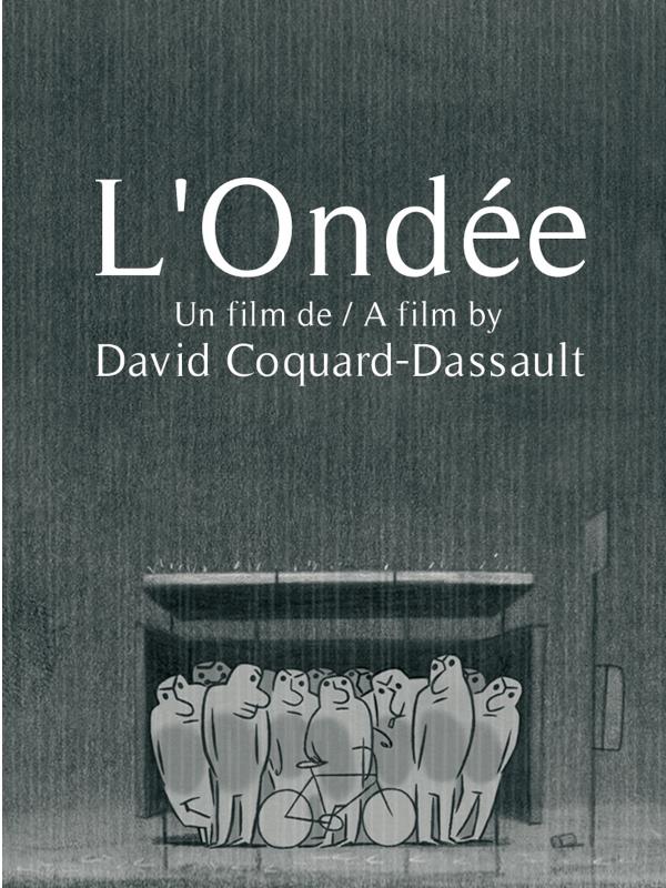 L'Ondée   Coquard-Dassault, David (Réalisateur)