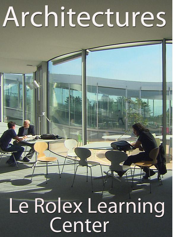Architectures - Le Rolex Learning Center | Garcias, Juliette (Réalisateur)