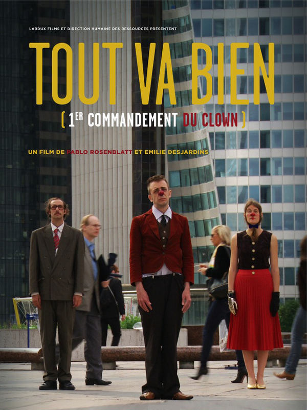 Tout va bien : 1er commandement du clown | Rosenblatt, Pablo (Réalisateur)