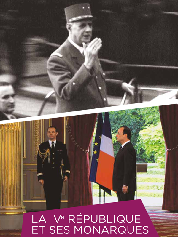 La Ve république et ses monarques | Dominici, Michèle (Réalisateur)