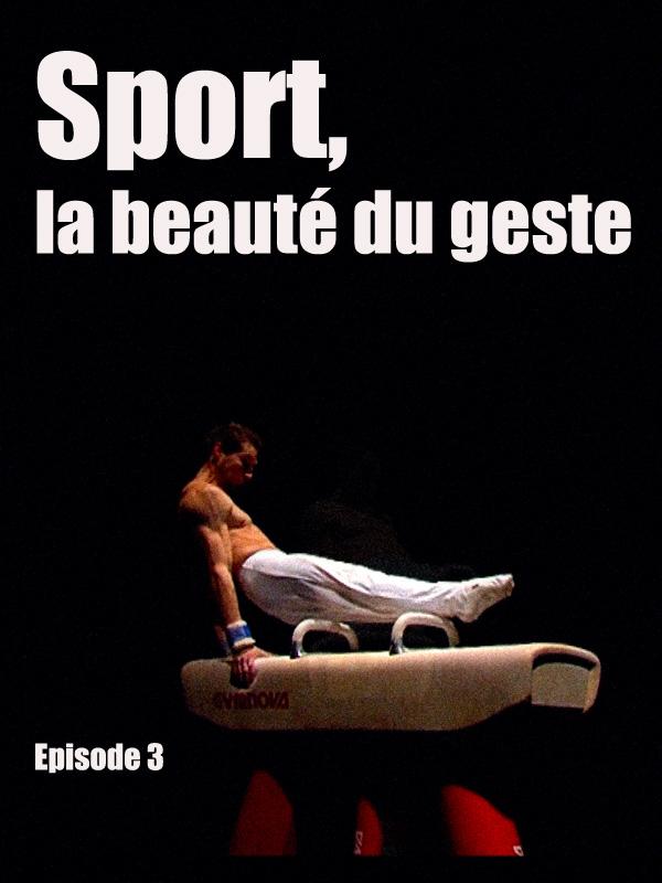 Sport, la beauté du geste - Episode 3 | Ouazan, Paul (Réalisateur)
