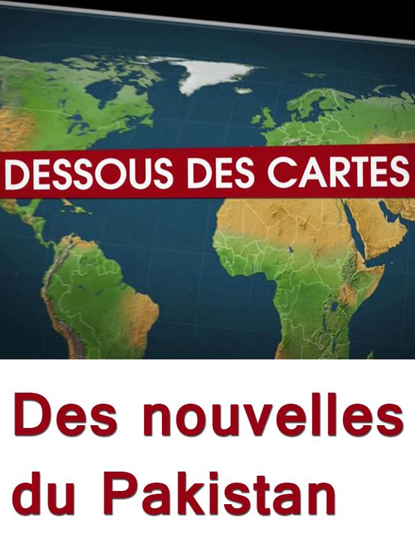 Dessous des cartes - Des nouvelles du Pakistan | Ozil, Didier (Réalisateur)