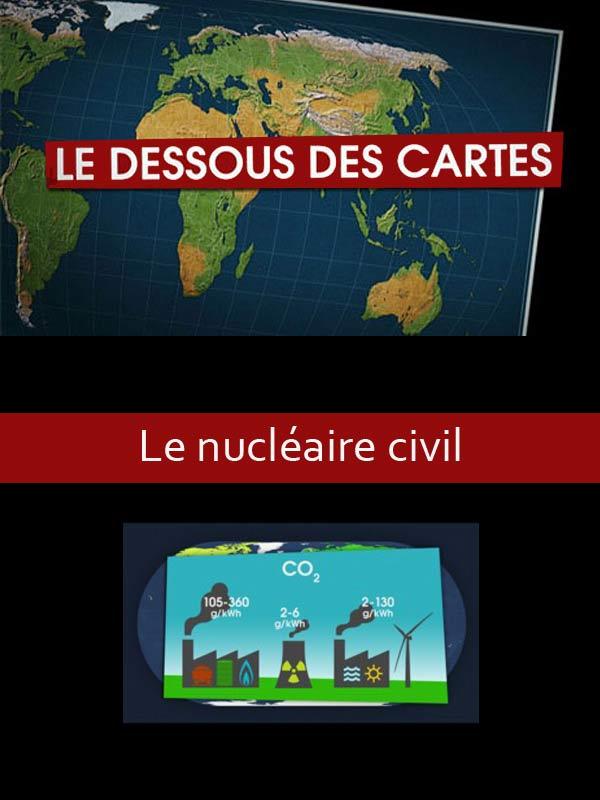 Le dessous des cartes - Le nucléaire civil | Lernoud, Frédéric (Réalisateur)