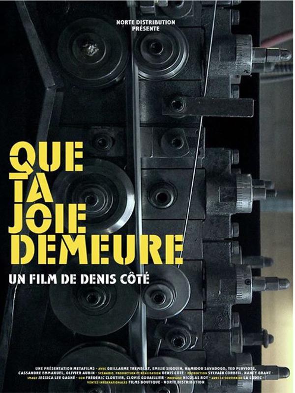 Que ta joie demeure | Côté, Denis (Réalisateur)