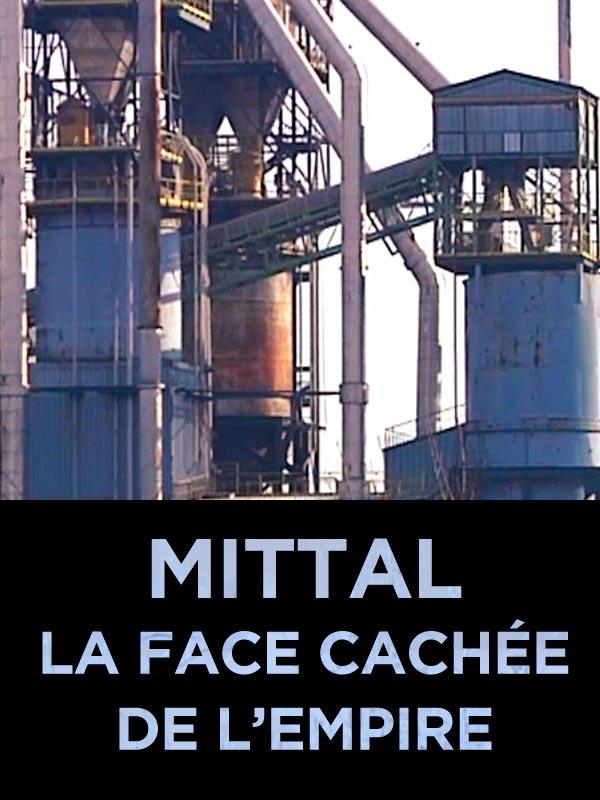 Mittal, la face cachée de l'Empire | Fritel, Jérôme (Réalisateur)