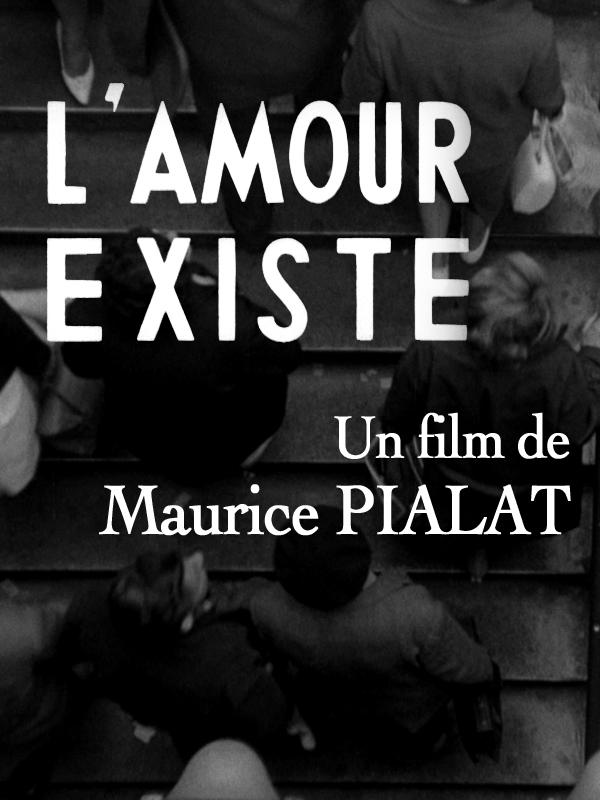 L'Amour existe | Pialat, Maurice (Réalisateur)