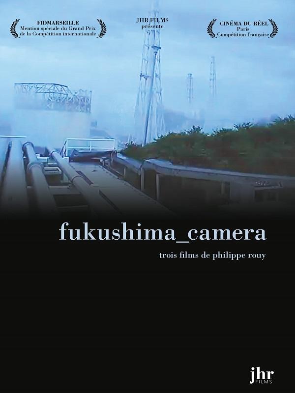 Fukushima_Camera | Rouy, Philippe (Réalisateur)