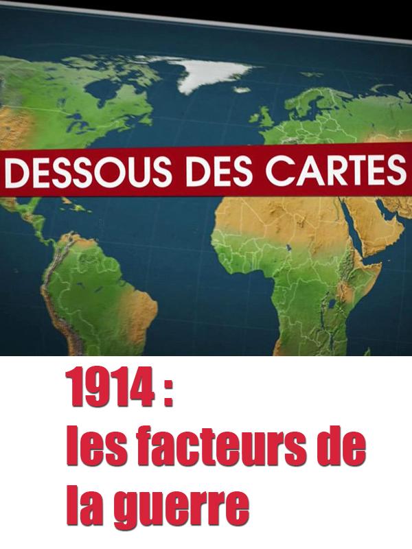 Dessous des cartes - 1914 : les facteurs de la guerre | Victor, Jean-Christophe (Réalisateur)