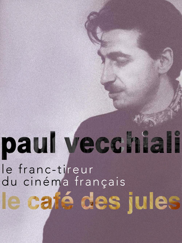 Le Café des Jules   Vecchiali, Paul (Réalisateur)