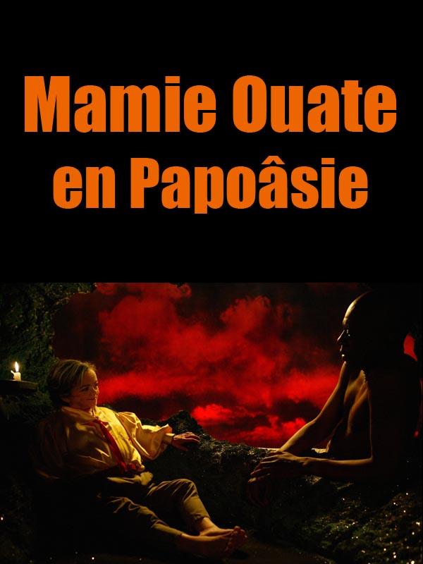 Mamie Ouate en Papoâsie | Jouanneau, Joel (Réalisateur)