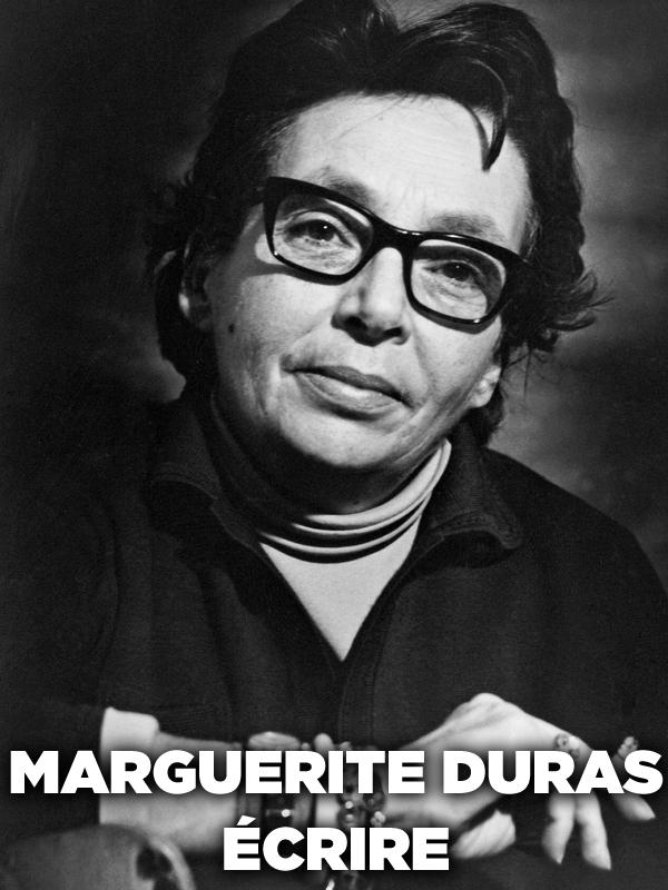 Marguerite Duras - Écrire | Jacquot, Benoît (Réalisateur)