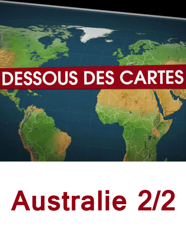 Dessous des Cartes - Australie 2/2 | Jomier, Alain (Réalisateur)