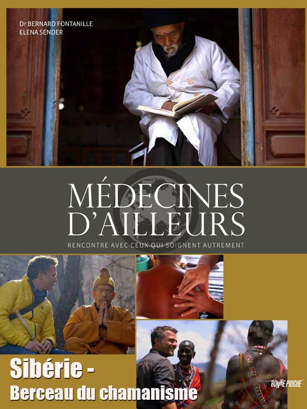 Médecines d'ailleurs - Sibérie - Berceau du chamanisme | Janssen, Timothée (Réalisateur)