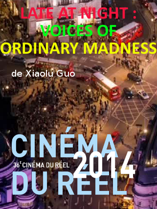 Late at Night : Voices of Ordinary Madness | Guo, Xiaolu (Réalisateur)