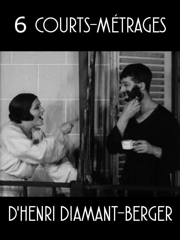 6 courts-métrages d'Henri Diamant-Berger | Diamant-Berger, Henri (Réalisateur)