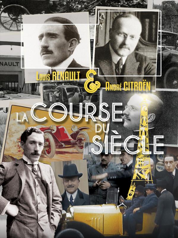 Louis Renault et André Citroën, la course du siècle | Beziat, Fabien (Réalisateur)