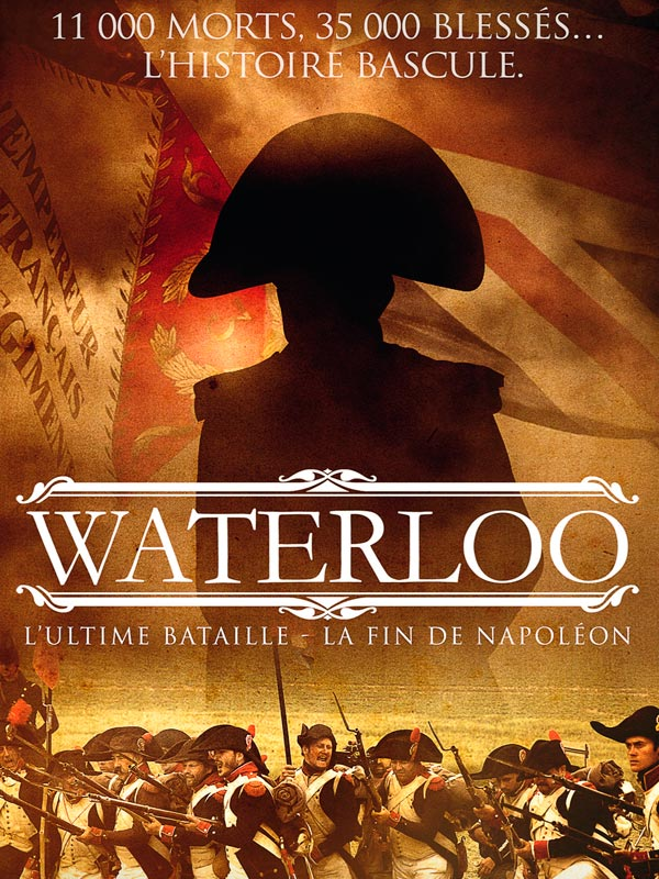 Waterloo, l'ultime bataille |