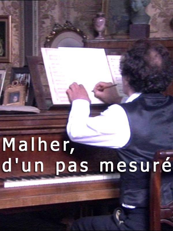 Mahler, d'un pas mesuré | Salfati, Pierre-henry (Réalisateur)