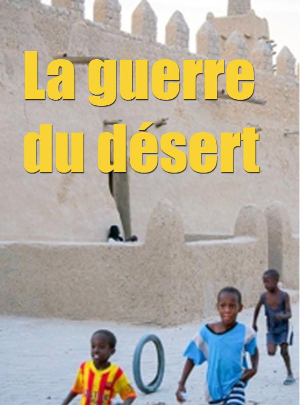 La guerre du désert - Les islamistes dans le Sahara | Frenz, Nadja (Réalisateur)