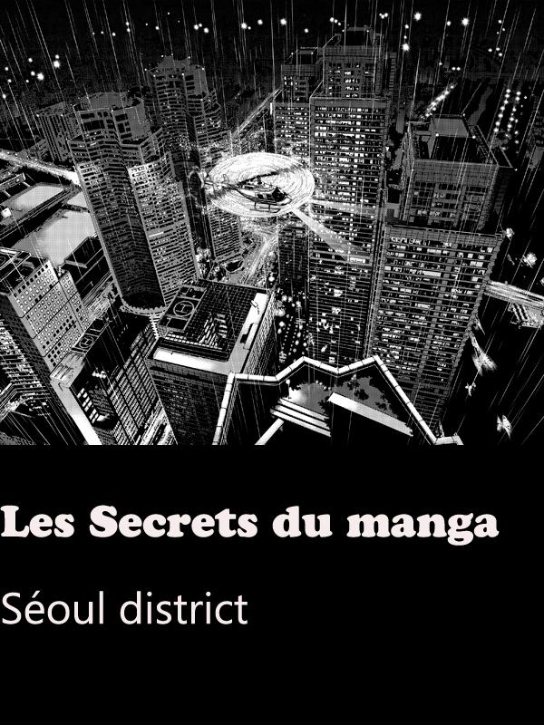 Les Secrets du manga - Séoul district | Martin Delpierre, Hervé (Réalisateur)