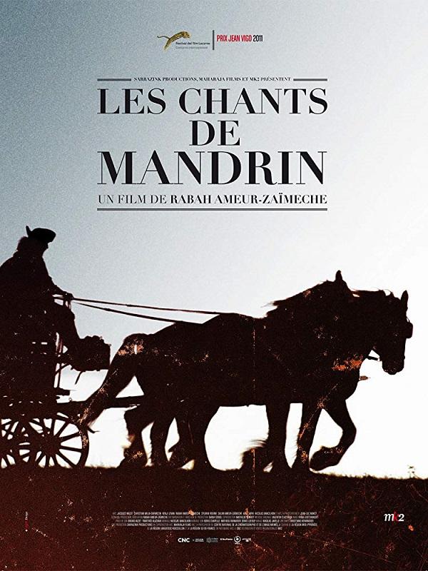 Les Chants de Mandrin   Ameur-Zaïmeche, Rabah (Réalisateur)