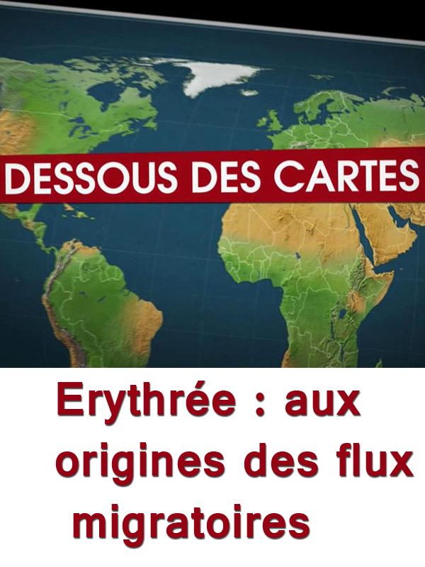 Dessous des cartes - Erythrée : aux origines des flux migratoires |
