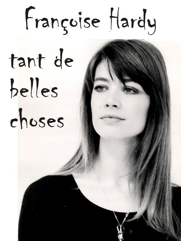 Françoise Hardy, tant de belles choses | Devillers, Jean-pierre (Réalisateur)