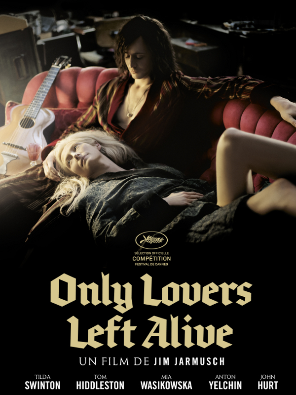 Only Lovers Left Alive | Jarmusch, Jim (Réalisateur)
