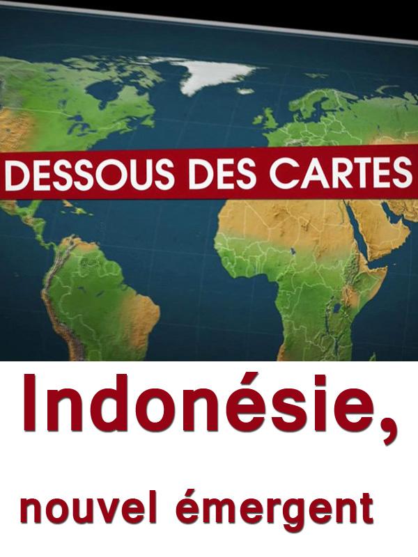 Dessous des cartes - Indonésie, nouvel émergent |