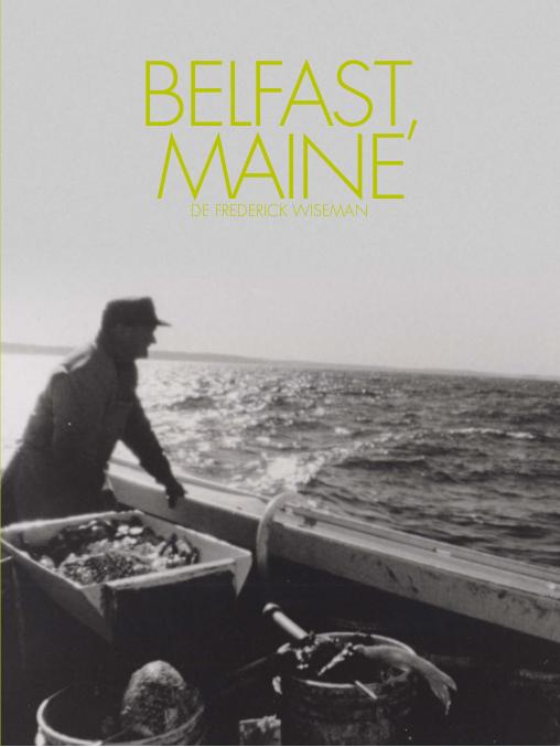 Belfast, Maine | Wiseman, Frederick (Réalisateur)