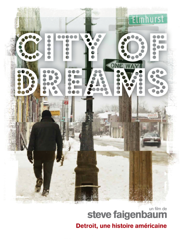City of Dreams : Détroit, une histoire américaine   Faigenbaum, Steve (Réalisateur)
