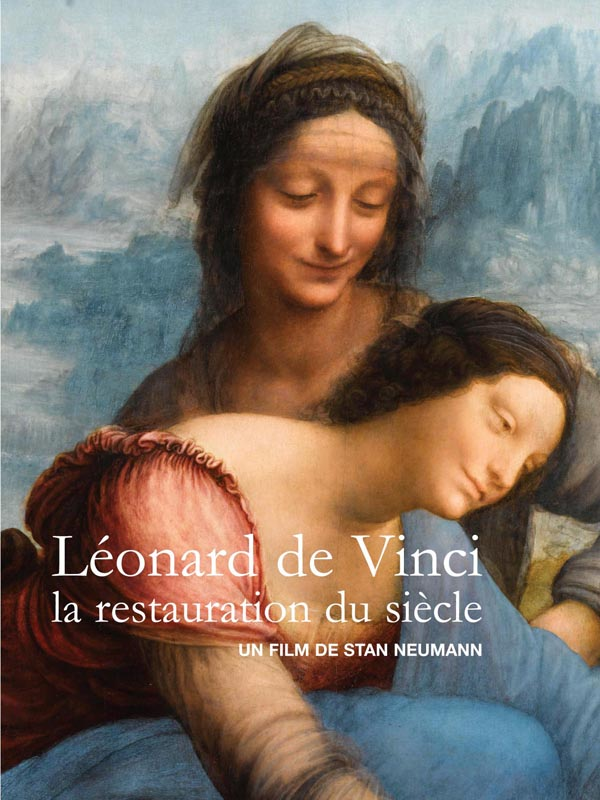 Léonard de Vinci, la restauration du siècle | Neumann, Stan (Réalisateur)
