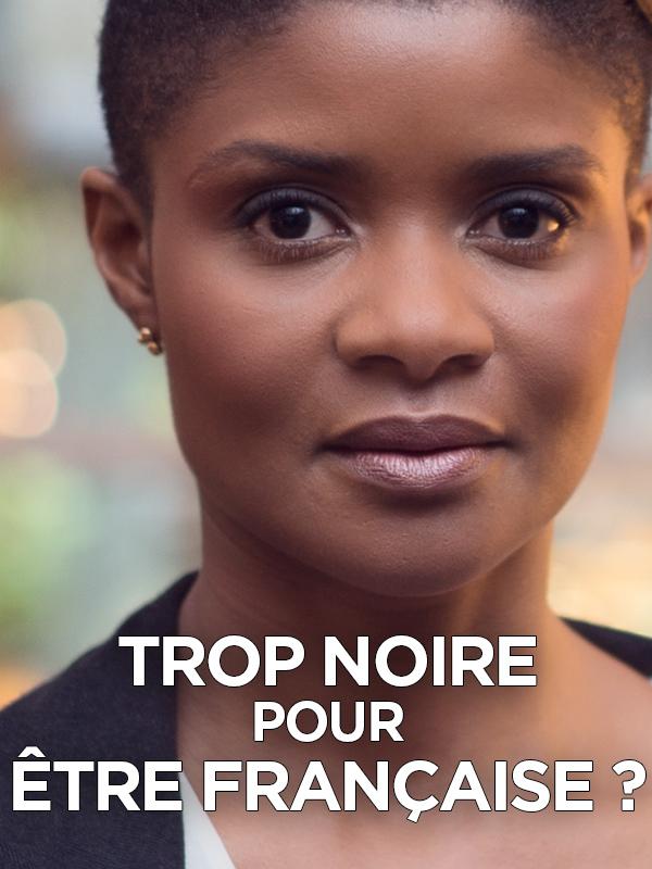 Trop noire pour être française ? |