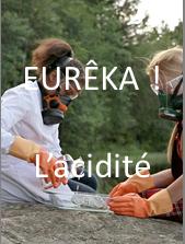 EURÊKA ! - L'acidité |