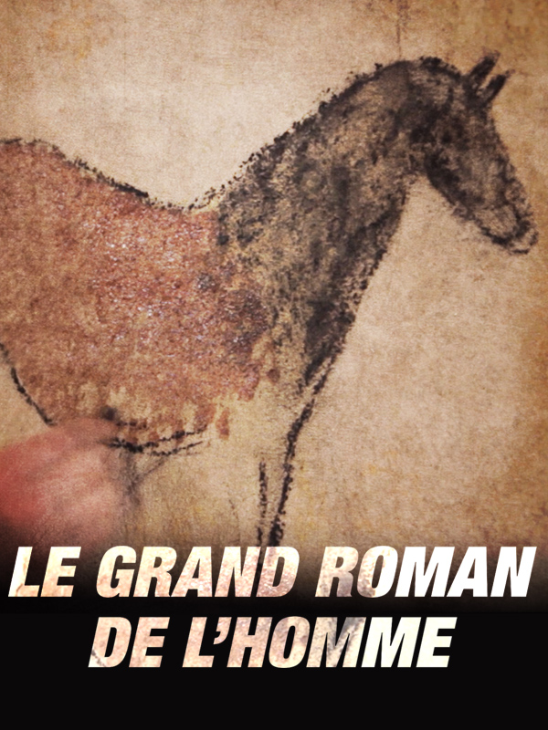 Le grand roman de l'homme | Leconte, Emmanuel (Réalisateur)