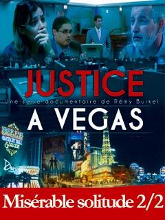 Justice à Vegas : misérable solitude II | Burkel, Remy (Réalisateur)