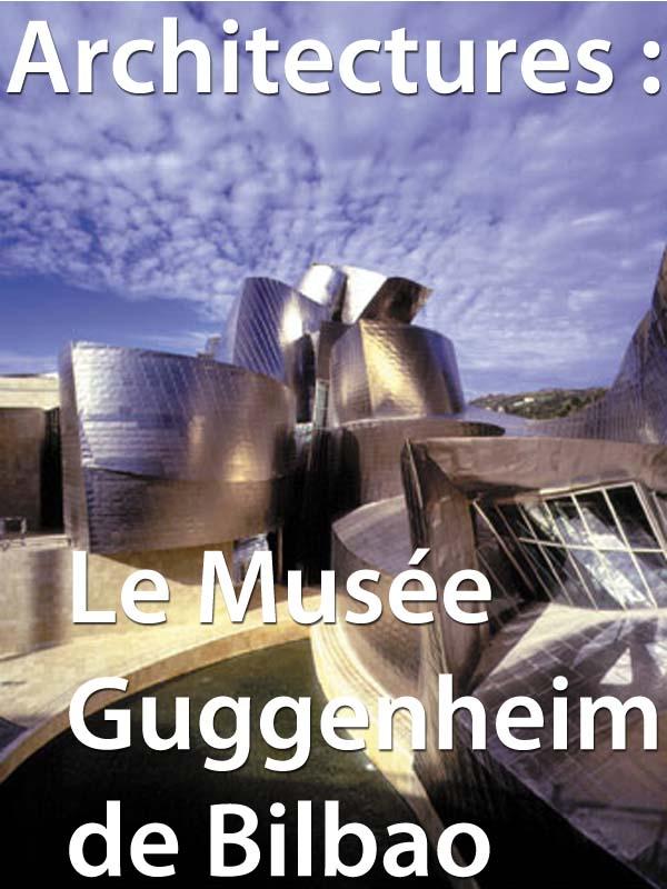 Architectures : le musée Guggenheim de Bilbao | Donada, Julien (Réalisateur)