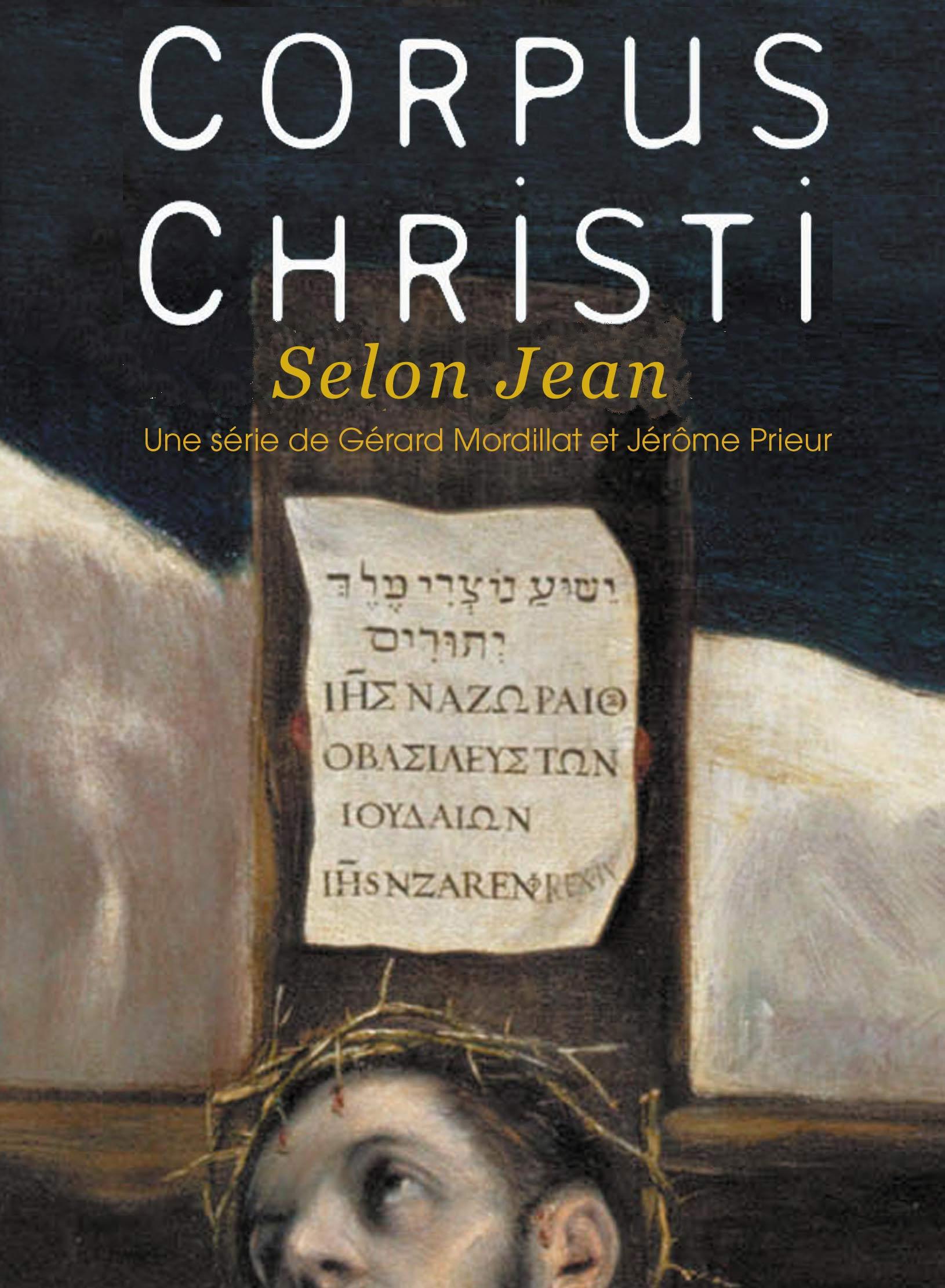 Corpus Christi - Selon Jean | Mordillat, Gérard (Réalisateur)