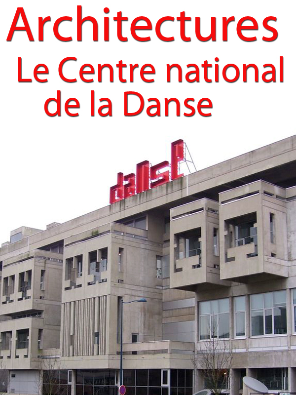Architectures - Le Centre national de la Danse | Garcias, Juliette (Réalisateur)