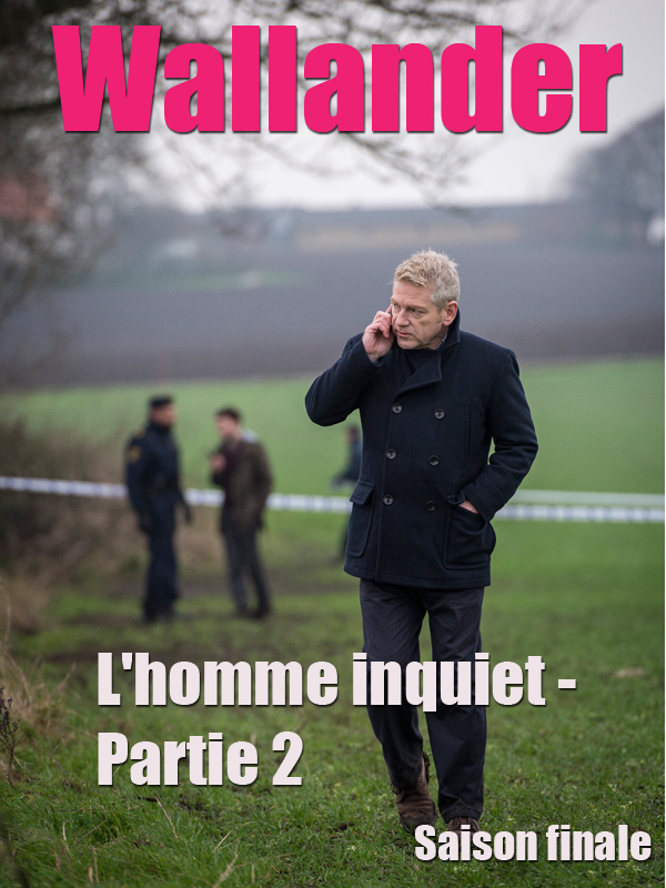 Wallander - Saison finale - L'homme inquiet - Partie 2 |