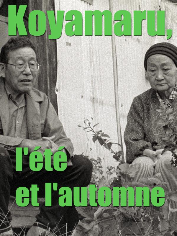 Koyamaru, l'été et l'automne | Alberola, Jean-Michel (Réalisateur)